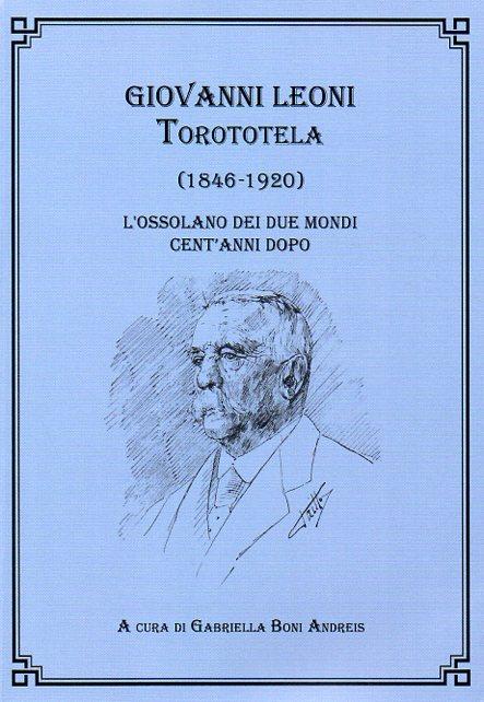 Copertina del libro pubblicato da Gabriella Boni Andreis quale omaggio nel centenario della morte di Giovanni Leoni: l'ossolano dei due mondi.