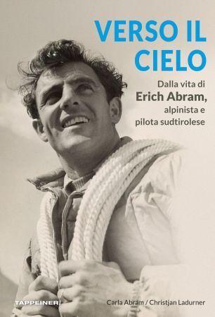 Verso il cielo, libro su Erich Abram alpinista e pilota