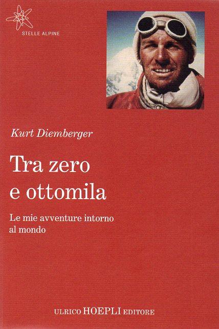 Kurt Diemberger - Tra zero e ottomila