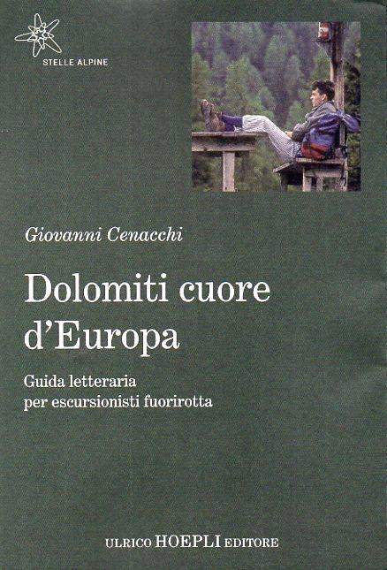 Giovanni Cenacchi - Dolomiti cuore d'Europa- Hoepli